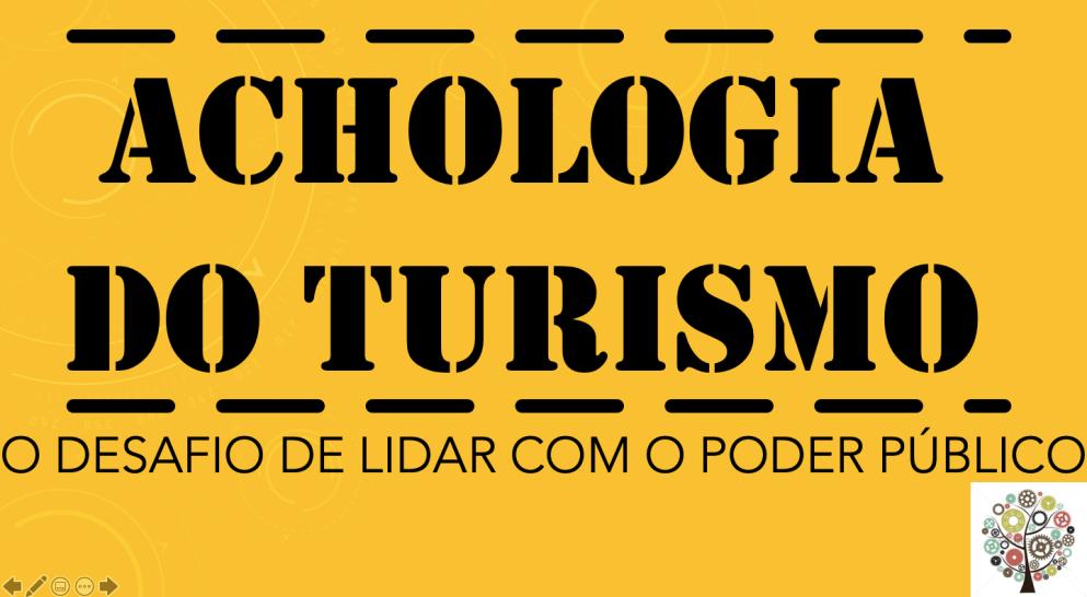 ACHOLOGIA DO TURISMO. O DESAFIO DE LIDAR COM O PODER PÚBLICO